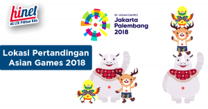 Lokasi Pertandingan Asian Games 2018