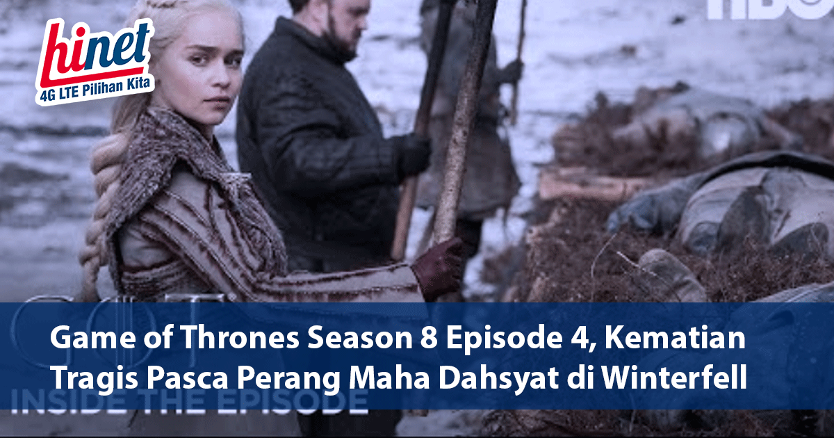 Game of Thrones Season 8 Episode 4, Kematian Tragis Pasca Perang Maha Dahsyat di Winterfell