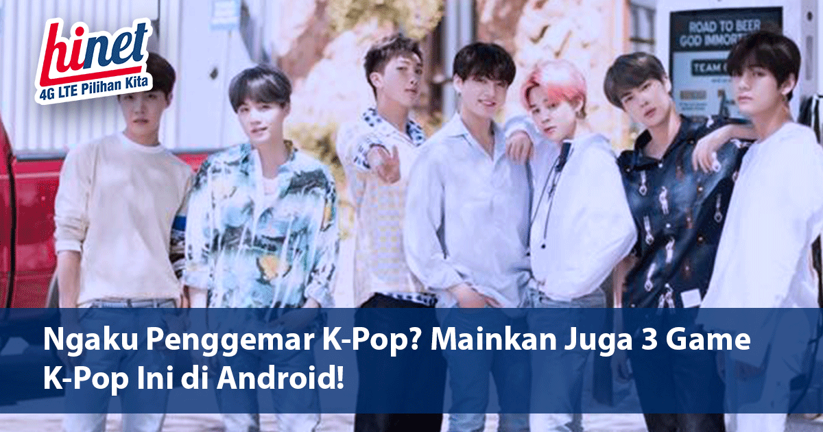Ngaku Penggemar K-Pop? Mainkan Juga 3 Game K-Pop Ini di Android!