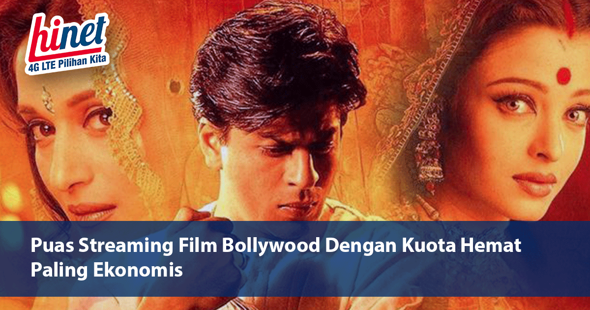 Puas Streaming Film Bollywood Dengan Kuota Hemat Paling Ekonomis